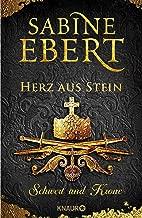 Schwert und Krone - Herz aus Stein: Roman (Das Barbarossa-Epos 4) (German Edition)