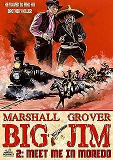 Big Jim 2: Meet Me In Moredo (A  Big Jim Western)