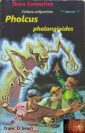 Pholcus phalangioides (collana unQuartino Vol. 2)