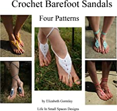 Four Crochet Barefoot Sandals Patterns (Life in Small Spaces Crochet Series Book 2)