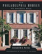 Old Philadelphia Houses on Society Hill, 1750–1840 (English Edition)