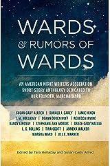 Wards & Rumors of Wards: An American Night Writers Association Anthology (ANWA Fiction Anthologies Book 1) Kindle Edition