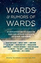 Wards & Rumors of Wards: An American Night Writers Association Anthology (ANWA Fiction Anthologies Book 1)