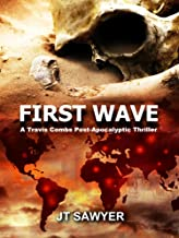 First Wave: A Travis Combs Post-Apocalyptic Thriller (First Wave Series Book 1)
