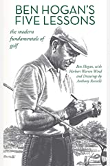 Ben Hogan's Five Lessons: The Modern Fundamentals of Golf Kindle Edition