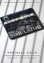 AEROWINX PSX OFFICIAL BOOK 徹底解説 Vol.1: PSX B747-400 シミュレーター 福岡-東京間のフライトを詳細に解説! PSX 徹底解説