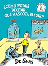 ¿Cómo podré decidir qué mascota elegir? (What Pet Should I Get? Spanish Edition) (Beginner Books(R))
