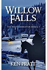Willow Falls (The Matt Bannister Series Book 1) Kindle Edition