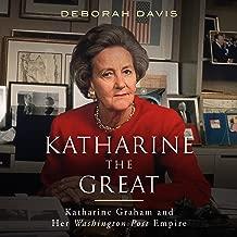 Katharine the Great: Katharine Graham and Her Washington Post Empire
