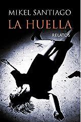 La Huella: Relatos Versión Kindle