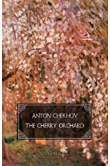 The Cherry Orchard: A comedy in four acts (Plays by Anton Chekhov) Kindle Edition