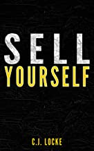 Sell Yourself: Earn more by selling your work and your brand better
