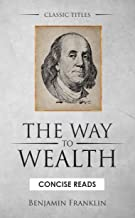 The WAY to Wealth: And A PLAN by which every MAN MAY PAY HIS TAXES.