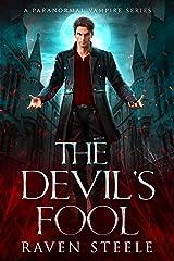 The Devil's Fool: A Paranormal Vampire Romance Novel (Devil Series Book 1) Kindle Edition