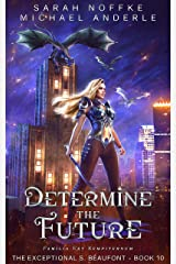 Determine the Future (The Exceptional S. Beaufont Book 10) Kindle Edition