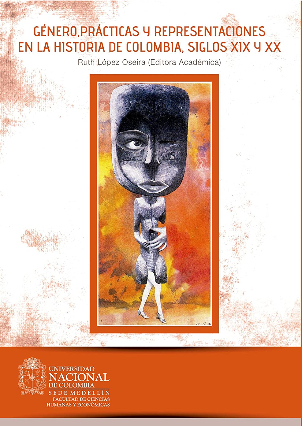 クリーク展望台講堂Género, prácticas y representaciones en la Historia de Colombia, siglos XIX y XX (Spanish Edition)