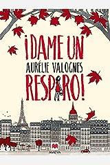 ¡Dame un respiro! (Grandes Novelas) (Spanish Edition) Format Kindle