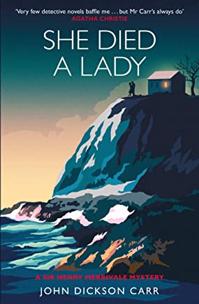 She Died a Lady: A Sir Henry Merrivale Mystery