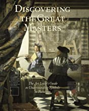 Discovering the Great Masters: The Art Lover's Guide to Understanding Symbols in Paintings