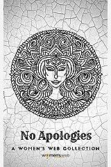 No Apologies (Women's Web Collection) Kindle Edition