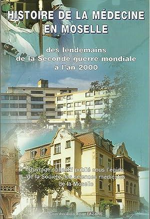 Histoire de la médecine en Moselle des lendemains de la seconde guerre mondiale à lan 2000