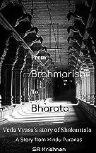 From Brahmarishi to Bharata: Veda Vyasa's Story of Shakuntala