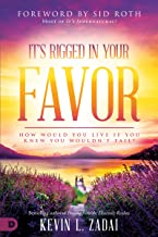 It's Rigged in Your Favor: How Would You Live If You Knew You Wouldn't Fail?
