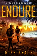 ENDURE: Epoch's End Book 1 : (A Post-Apocalyptic Survival Thriller Series) (Epoch's End) Kindle Edition