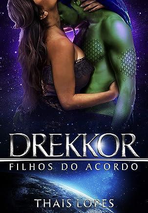 Drekkor (Filhos do Acordo Livro 6)