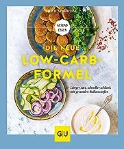 Die neue Low-Carb-Formel: Länger satt, schneller schlank mit gesunden Ballaststoffen (GU Gesund Essen) (German Edition)