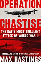 Operation Chastise: The RAF's Most Brilliant Attack of World War II PDF