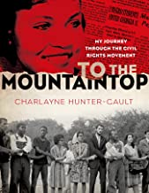 To the Mountaintop: My Journey Through the Civil Rights Movement (New York Times)