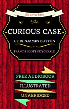 The Curious Case of Benjamin Button: By Francis Scott Fitzgerald- Illustrated (An Audiobook Free!)