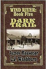 Dark Trail (Wind River Book 5) Kindle Edition