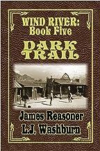 Dark Trail (Wind River Book 5)