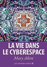 La vie dans le cyberespace (Les Grandes Idées t. 5) (French Edition)