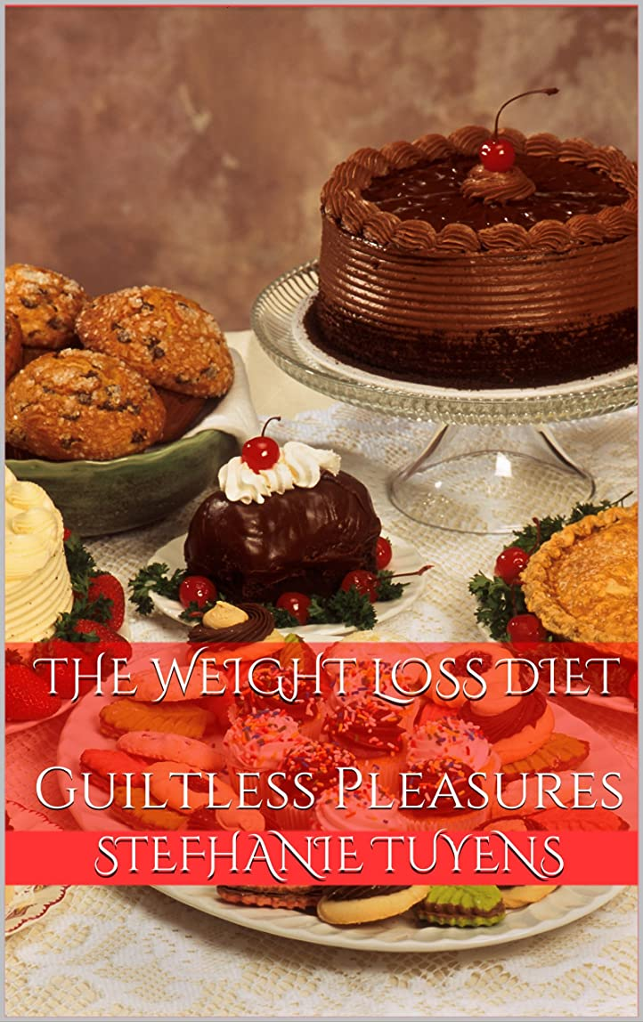 The Weight Loss Diet Guiltless Pleasures (English Edition)