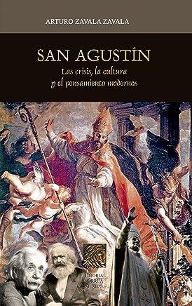 San Agustín: Las crisis, la cultura y el pensamiento modernos (Interés General Porrúa) (Spanish Edition)