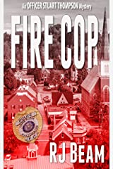 Fire Cop (Officer Stuart Thompson Mystery Book 1) Kindle Edition