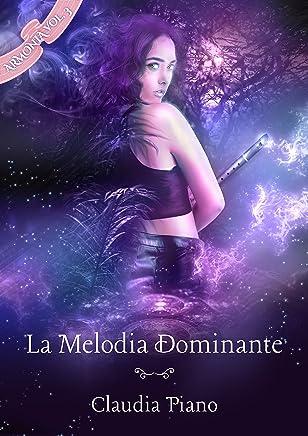 La Melodia Dominante (Armonia e il mondo della Musicomagia Vol. 3)