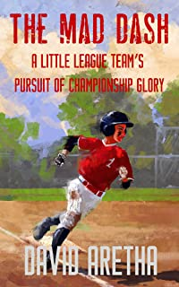 The Mad Dash: A Little League Team's Pursuit of Championship Glory (English Edition)