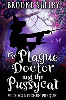 The Plague Doctor and the Pussycat (Witch's Kitchen)