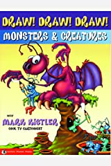 Draw! Draw! Draw! #2 MONSTERS & CREATURES with Mark Kistler Kindle Edition