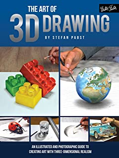 The Art of 3D Drawing: An illustrated and photographic guide to the art of three-dimensional realism