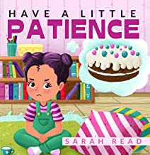 Have a Little Patience: Children's books about Emotions and Feelings, Kids Ages 4 6, Kindergarten, Preschool