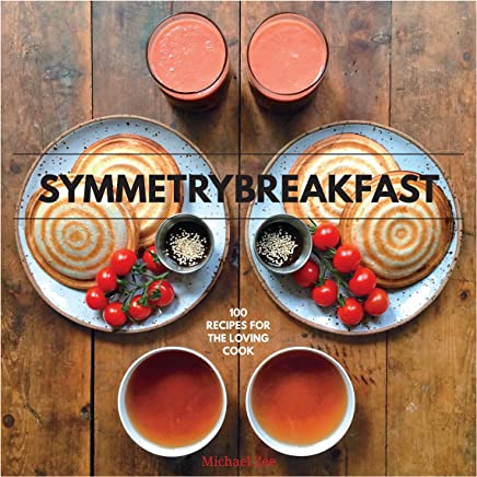 Symmetry Breakfast: 100 Recipes for the Loving Cook