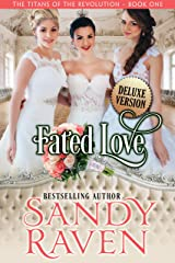Fated Love - Deluxe Version: The Titans of the Revolution, Book 1 (The Caversham Chronicles) Kindle Edition