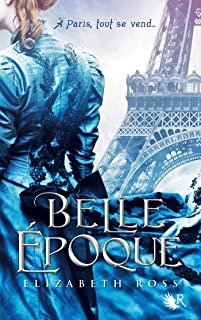 Belle Époque (R) (French Edition)