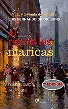 VIDA Y LEYENDA DEL INFANTE LUIS FERNANDO DE ORLEANS: EL REY DE LOS MARICAS (Spanish Edition)