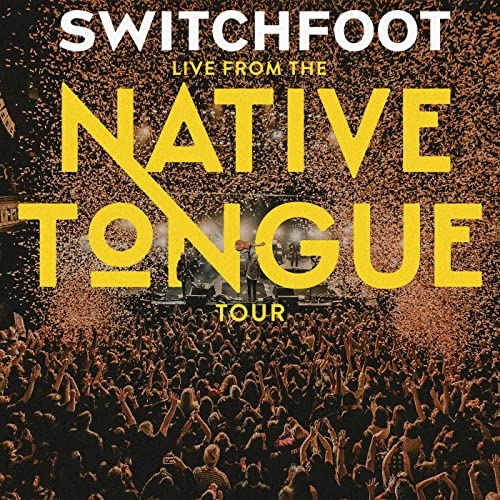 Switchfoot - Live From The NATIVE TONGUE Tour 2019